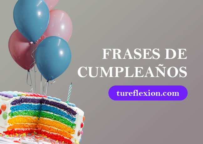 Frases Para Festejar Un Cumpleaños Especial Tu Reflexión