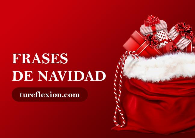 Frases De Navidad Para Celebrar Y Recibir A Papá Noel Tu