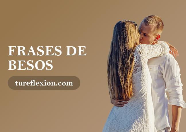 Frases Románticas De Besos Expresando Amor Tu Reflexión
