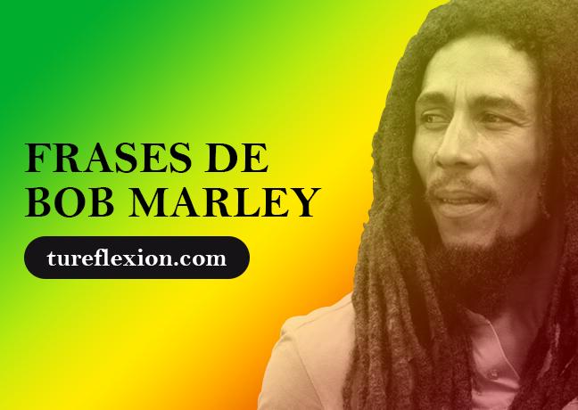 Frases De Bob Marley El Padre Del Reggae Tu Reflexión