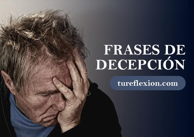 Frases De Decepción Para Superar Engaños Traiciones Y