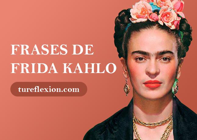Frases De La Pintora Mexicana Frida Kahlo Tu Reflexión