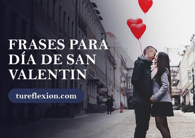 Frases Para El Día De San Valentín Tu Reflexión