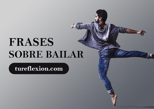 Frases Sobre Bailar Y La Danza Ideales Para Bailarinas Tu