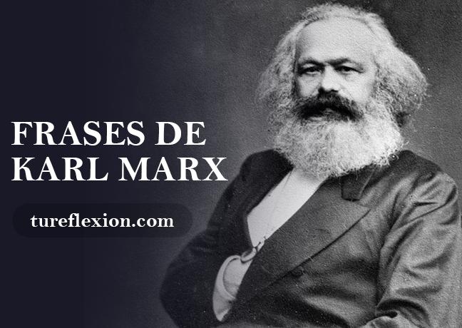 Frases De Karl Marx El Creador Del Marxismo Tu Reflexión