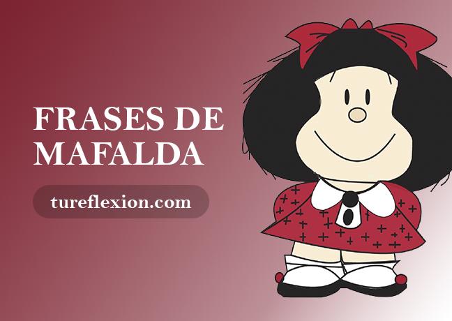 Frases De Mafalda Sobre La Edad Vida Y Educación Tu Reflexión