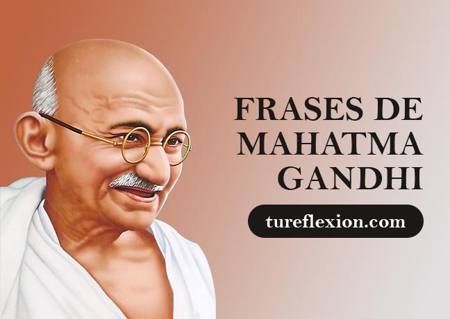 Frases De Mahatma Gandhi Sobre Su Vida Visión Y Filosofía