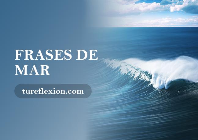 Frases Del Mar Sol Olas Arena Y Playas Tu Reflexión