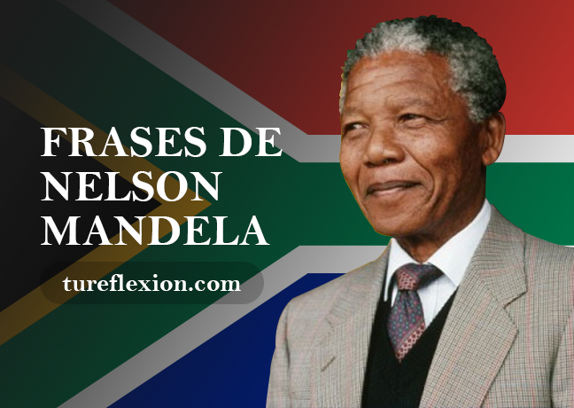 Frases De Nelson Mandela Tu Reflexión
