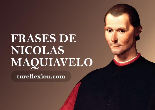 Frases De El Príncipe Nicolas Maquiavelo Tu Reflexión
