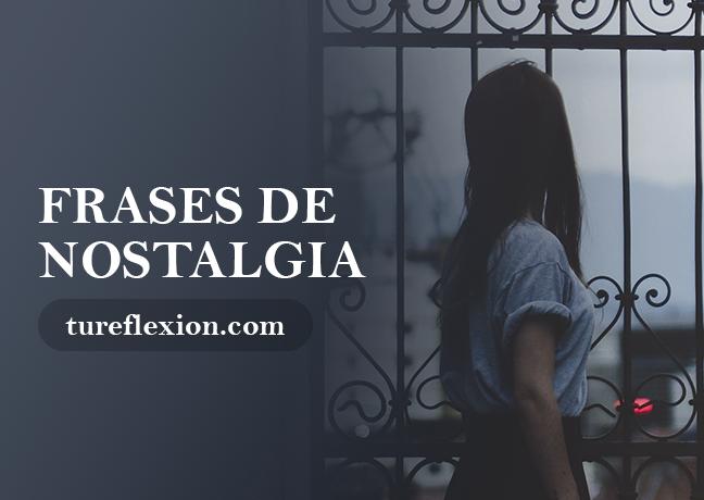 Frases De Nostalgia De Amor Lugares Tiempo Pasado