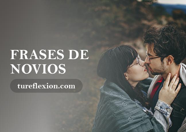 Increíbles Frases De Amor Para Novios Tu Reflexión