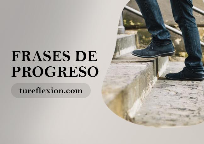 Frases De Progreso Para El éxito Y Superación Tu Reflexión