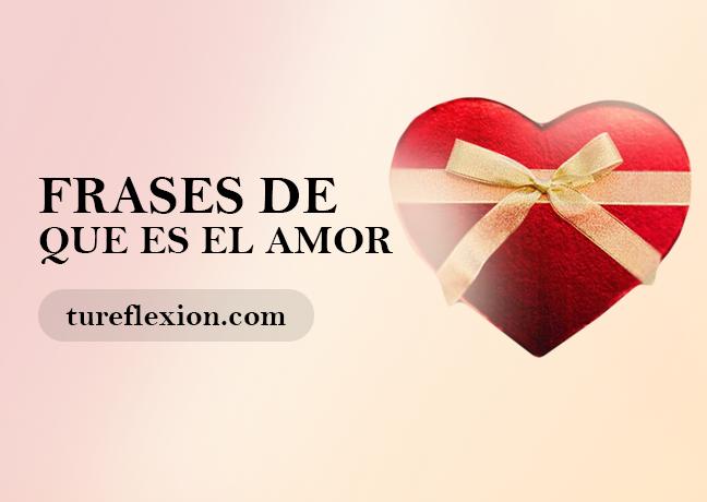Frases De Que Es El Amor Cortas Y Largas Para Expresarlo