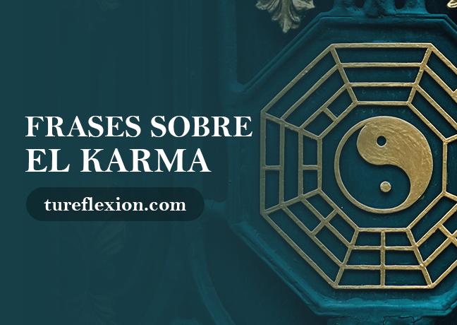 Frases Del Karma Y Mensajes Kármicos Tu Reflexión