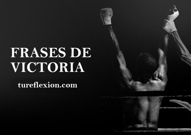 Frases De Victoria éxito Y Triunfo Tu Reflexión