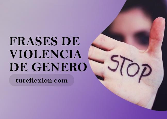Frases En Contra De La Violencia De Género Tu Reflexión