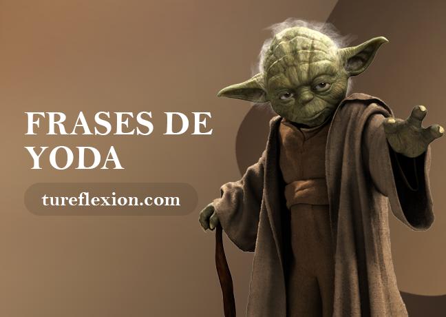 Las Mejores Frases Del Maestro Yoda De Star Wars Tu Reflexión