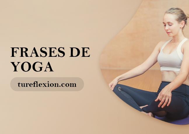 Positivas Frases De Yoga Para Reflexionar Tu Reflexión