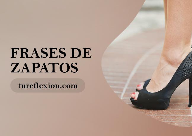 Frases De Zapatos Para Las Mujeres Y Los Que Buscan Estar A